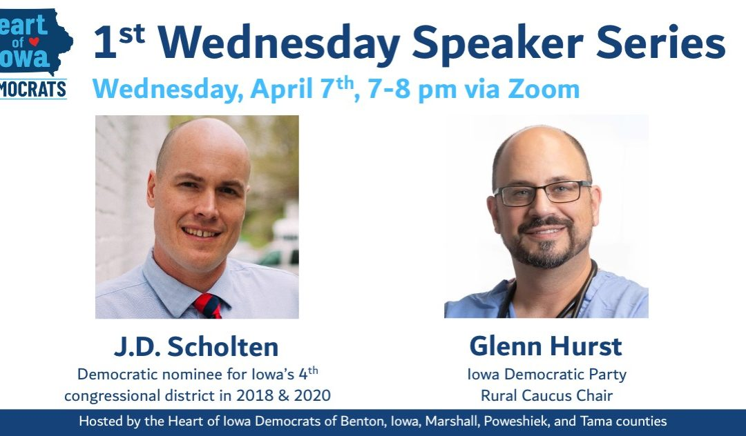 Heart of Iowa Democrats 1st Wednesday Speaker Series with J.D. Scholten and Glenn Hurst